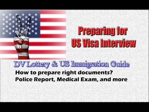 Preparing for US Visa Interview: Police Report, Medical Exam, Sponsorship Letter | After DS-260