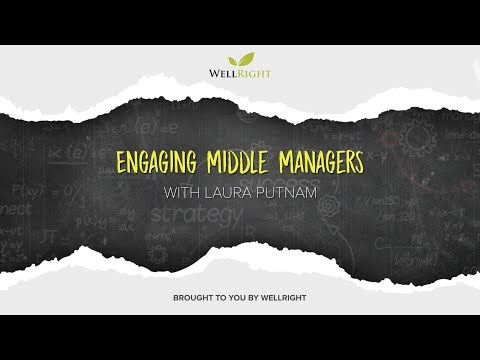 Laura Putnam Engaging Middle Managers