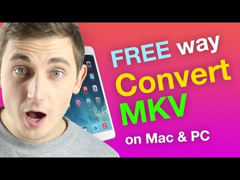 A Free Way To Convert Mkv On Mac Or Pc For Ipad Playback