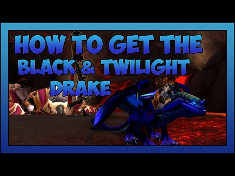 Best guide to get the Black/Twillight Drake in WoW - World of Warcraft Mount Guide