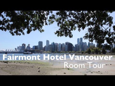 Fairmont Hotel Vancouver Canada Room Tour