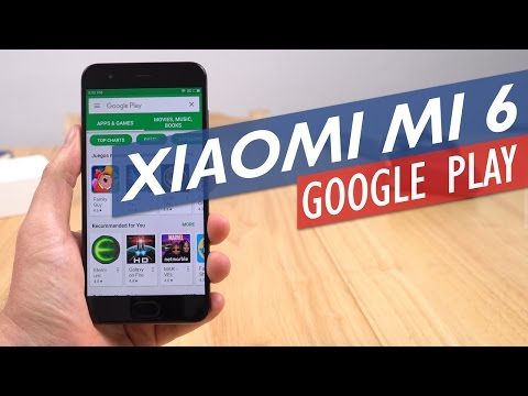 Xiaomi Mi 6 How to Install Google Play (Chinese/English ROM)