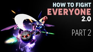 How to Fight Every Character 2.0 (Part 2) - Smash Ultimate
