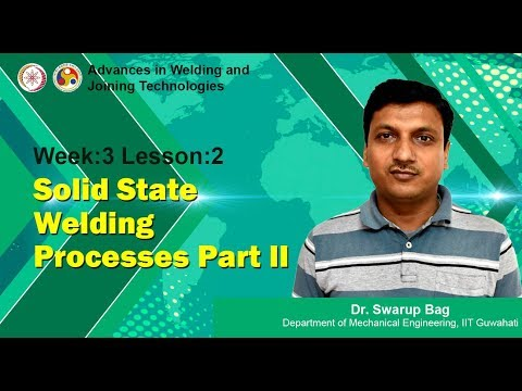 Week-3 Lesson-2 Solid State Welding Processes Part II