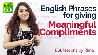 How to give 'Meaningful Compliments' – Learn unique English phrases - Free Spoken English Lessons