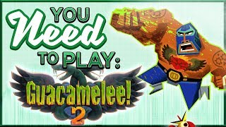 You Need To Play Guacamelee! 2