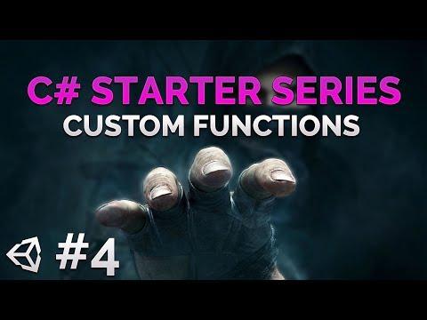 C# Beginner Programming Series - Part 4 - Custom Functions - Unity