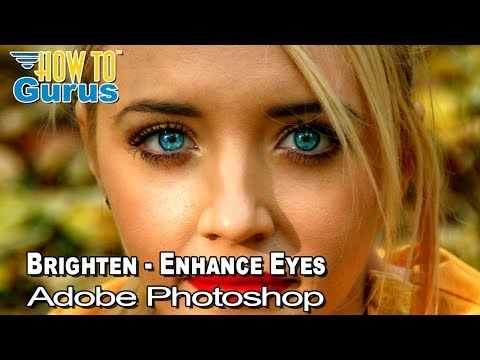 Photoshop Brighten Enhance Change Color and Make Eyes Pop : CC 2018 CS6 CS5 Tutorial