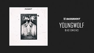 Youngwolf - Bad Omens [Bass Boost Release]
