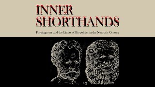 Inner Shorthands: Physiognomy and the Limits of Biopolitics in the Neurosic Century