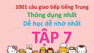 1001 câu giao tiếp tiếng Trung  thông dụng cho người mới bắt đầu - tập 7- Tiếng Trung 518