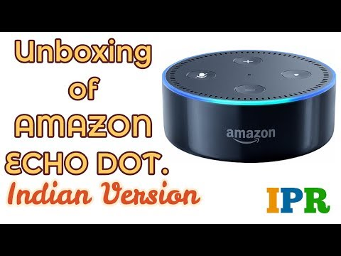 Unboxing of Amazon Echo Dot INDIAN version | Indian Product Reviewer