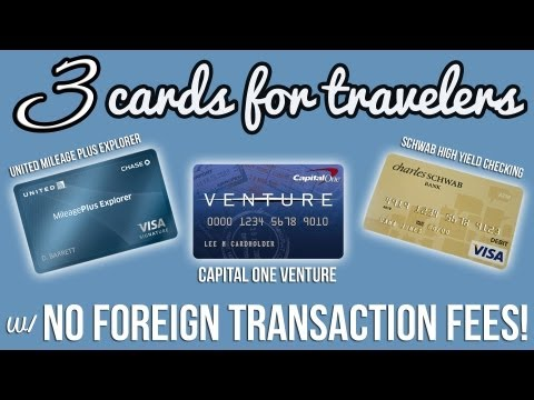 THREE CARDS WITH NO FOREIGN TRANSACTION FEES!