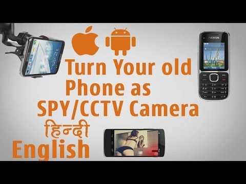Turn Your Old Android Symbian iphone as SPY/Wireless CCTV Camera [HINDI]