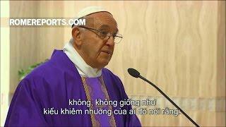 Đức Giáo Hoàng: Khiêm nhường là không nói xấu người khác