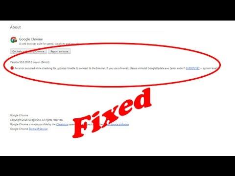 how to fix google chrome update error (error code 7: 0x80072EE7 -- system level).