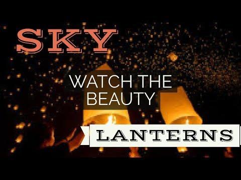 THE BEAUTY OF SKY LANTERNS....