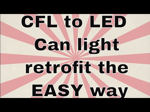 How to convert old 4-pin CFL can lights to LED retrofit the easy way