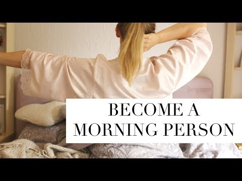 How To Be A Morning Person - Tips For Waking Up Early!