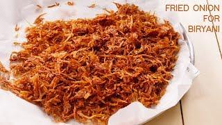 Crispy Fried Onions - Biryani Fry Onion Recipe - Birista | CookingShooking