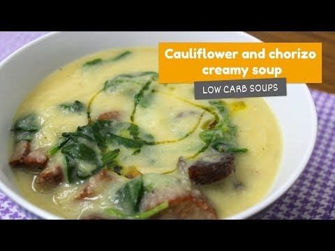 Cauliflower and Spanish Chorizo CREAMY SOUP • Low Carb Soups #1