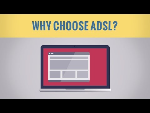 Why choose ADSL?