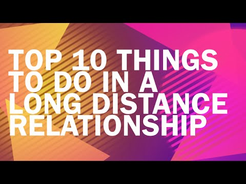 Top 10 Things to do in a Long Distance Relationship
