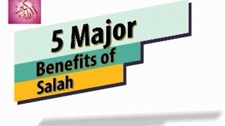 Major Benefits of Praying 5 Salah : Poweful