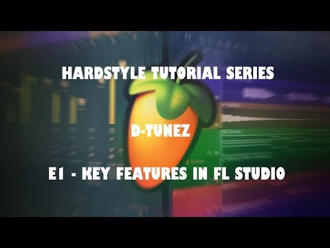 HARDSTYLE TUTORIAL SERIES - Key Features In FL Studio (Beginner's tutorial) [FL STUDIO 12]