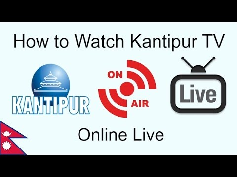 How to watch Kantipur Television online for Free