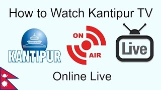 Download How to watch Kantipur Television online for Free Video