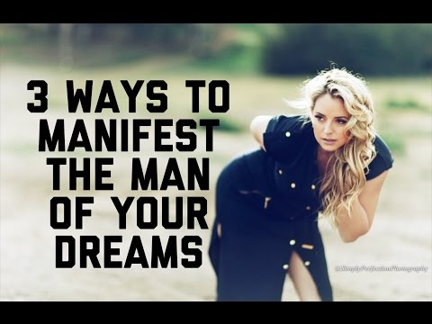 *3 WAYS TO MANIFEST THE MAN OF YOUR DREAMS* Episode 16