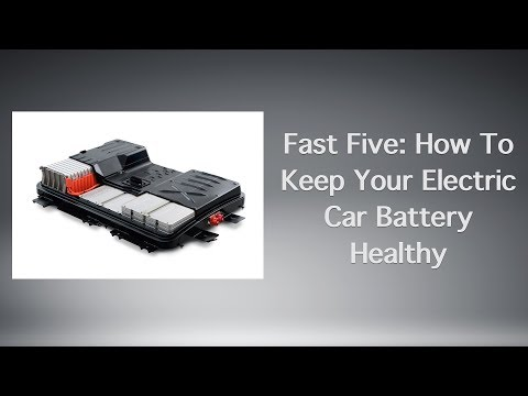 Fast Five: How To Keep Your Electric Car Battery Healthy