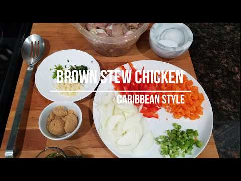 Caribbean Brown Stew Chicken || Episode 46