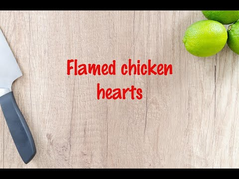 How to cook - Flamed chicken hearts