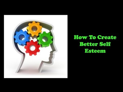 How To Create Better Self Esteem