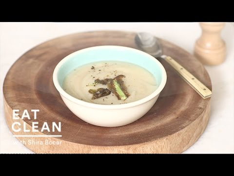 Puréed Cauliflower Soup - Eat Clean with Shira Bocar