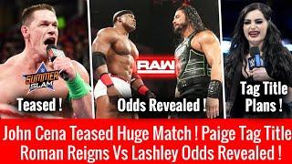 Roman Vs Lashley Odds REVEALED ! John Cena Teased Summerslam Match ! SD Tag Title Summerslam 2018