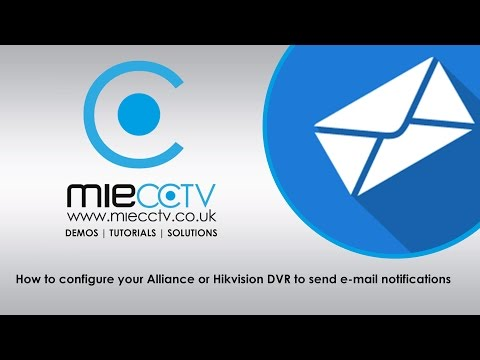 How to configure your Alliance & Hikvision CCTV DVR  to send e-mail notifications.