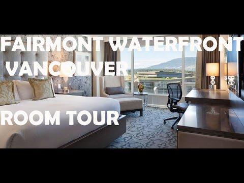 Fairmont Waterfront Vancouver ROOM TOUR