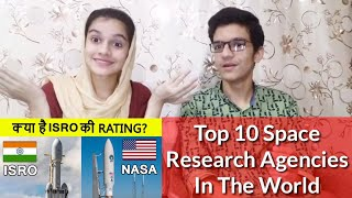 Top 10 Space Research Agencies In the World |Pakistani Reaction|