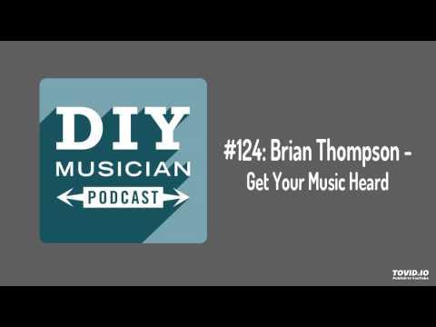 #124: Brian Thompson – Get Your Music Heard