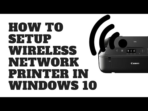 How to Setup Wireless Network Printer in Windows 10