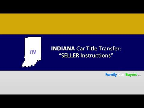 Indiana Title Transfer Instructions - Seller