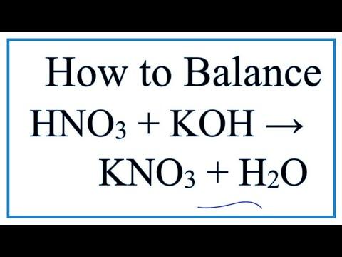 How to Balance HNO3 + KOH = KNO3 + H2O (Nitric Acid plus Potassium Hydroxide)