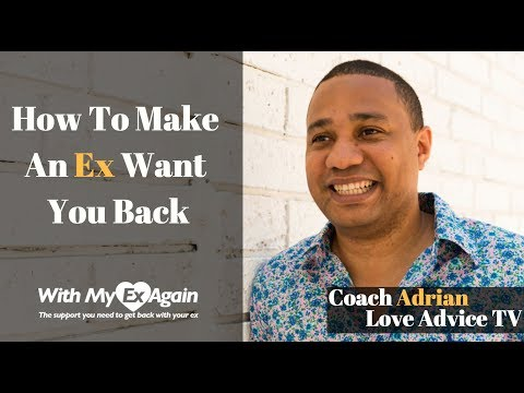 How Can I Make My Ex Want Me Back?