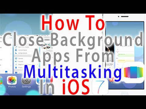 How To Close Background Apps From Multitasking In iOS 7