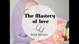 The Mastery of love - Book Review