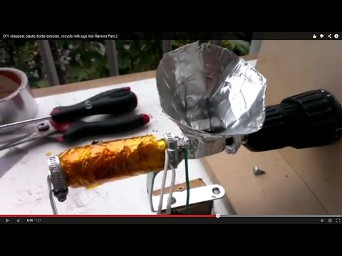 DIY cheapest plastic bottle extruder, recycle milk jugs into filament Part 3