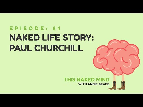 EP 61: Naked Life Story: Paul Churchill